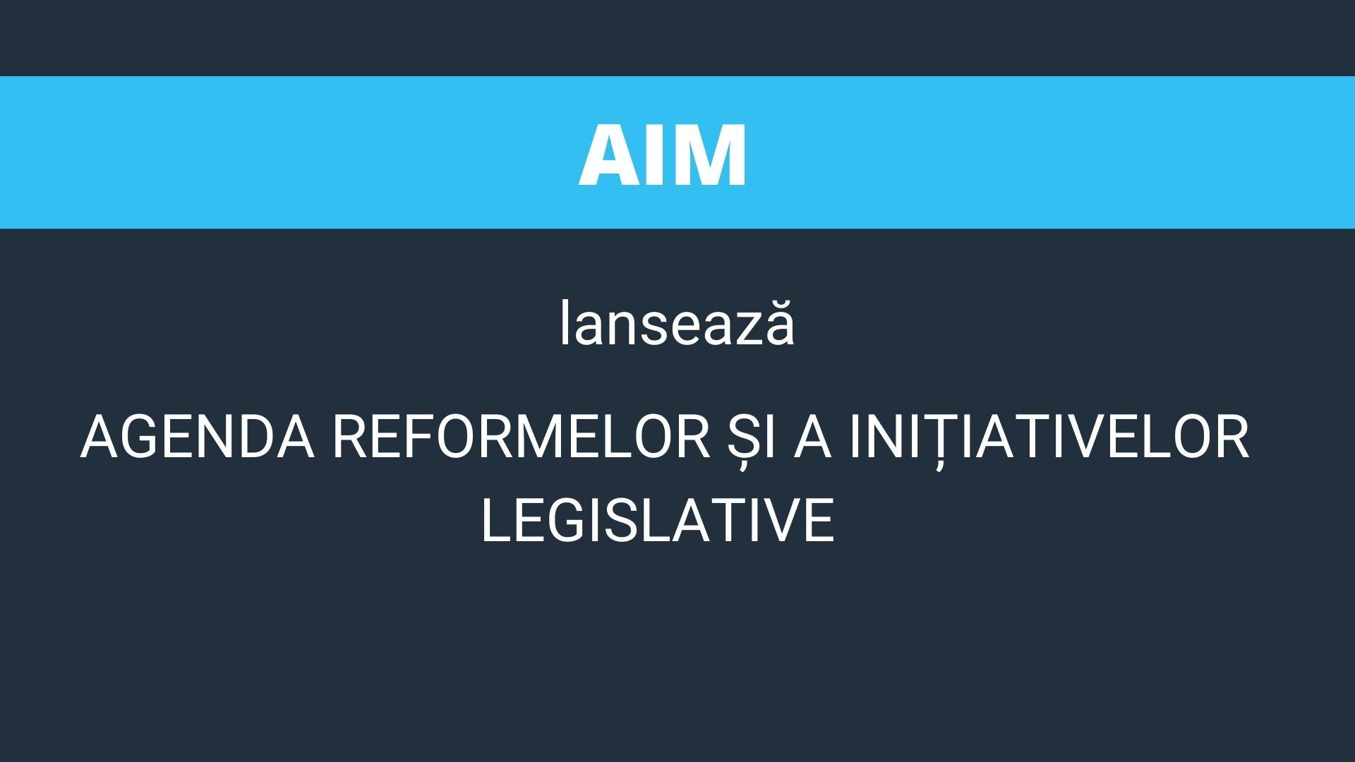 AIM lansează agenda reformelor și a inițiativelor legislative